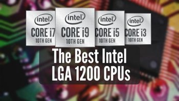 What Are The Best LGA 1200 CPUs?