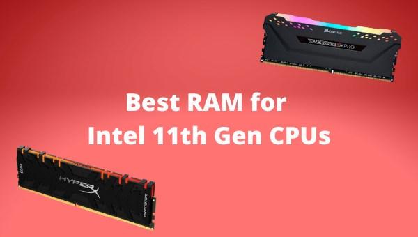 best-ram-for-intel-11th-gen-cpus