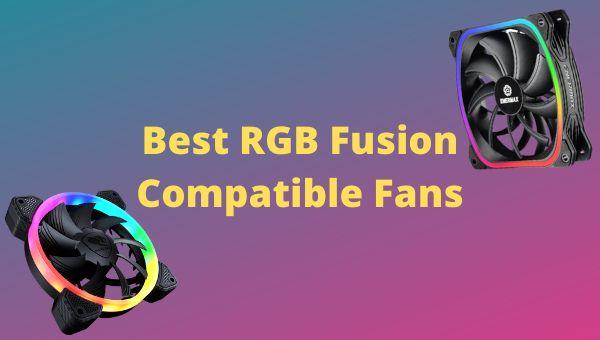 best-rgb-fusion-compatible-fans