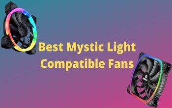 8 Best MSI Mystic Light Compatible RGB Fans