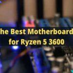 best-for-ryzen-3600-motherboards