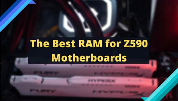 best-ram-for-z590-motherboards