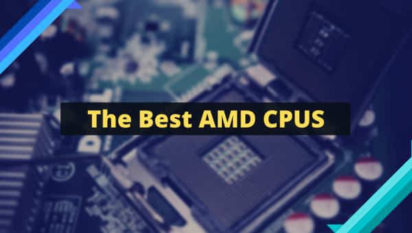 best-amd-cpus