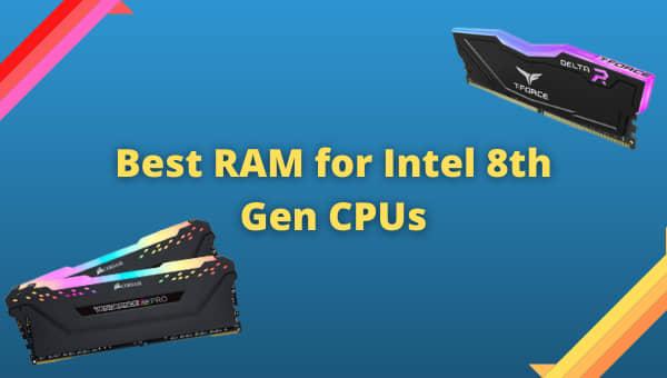best-ram-for-intel-8th-gen-cpus