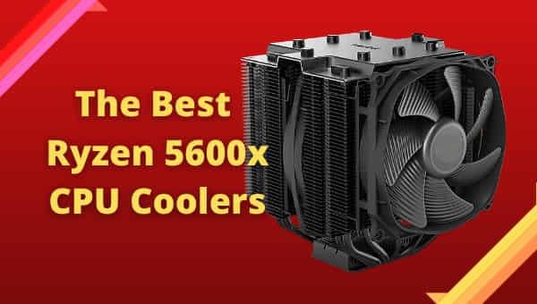 best-ryzen-5600x-cooler