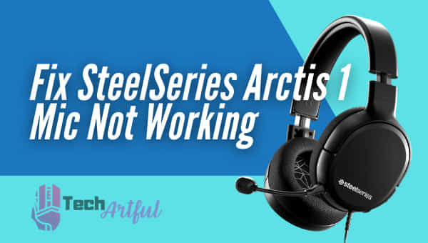 steelseries-arctis-1-mic-not-working