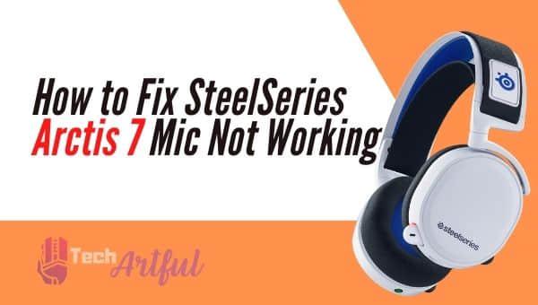 steelseries-arctis-7-mic-not-working