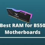 best-ram-for-b550-motherboards